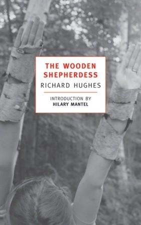 The Wooden Shepherdess by Hilary Mantel, Richard Hughes