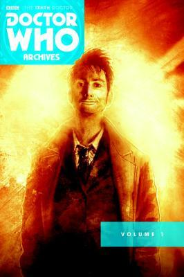 Doctor Who: The Tenth Doctor Archives Omnibus Volume 1 by Pia Guerra, Tony Lee, Nick Roche, Gary Russell, Kelly Yates