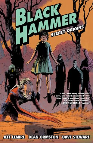 Black Hammer, Vol. 1: Secret Origins by Dean Ormston, Jeff Lemire, Dave Stewart