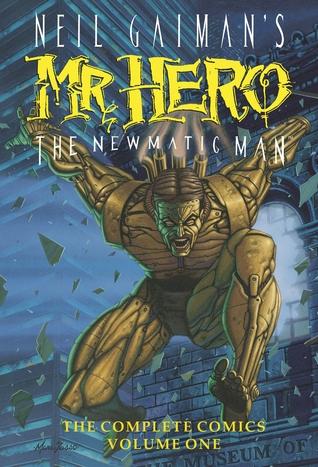 Neil Gaiman's Mr. Hero The Newmatic Man: The Complete Comics, Volume One by Ted Slampyak, James Vance, Neil Gaiman