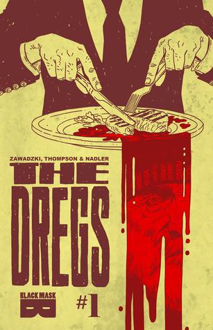 The Dregs #1 by Zac Thompson, Eric Zawadzki, Lonnie Nadler