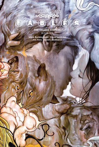 Fables: The Deluxe Edition, Book Six by Bill Willingham