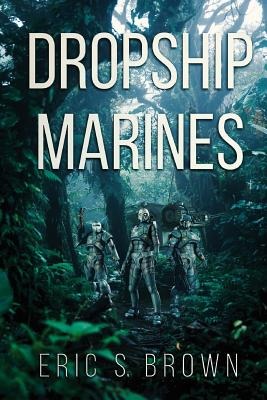 Dropship Marines by Eric S. Brown
