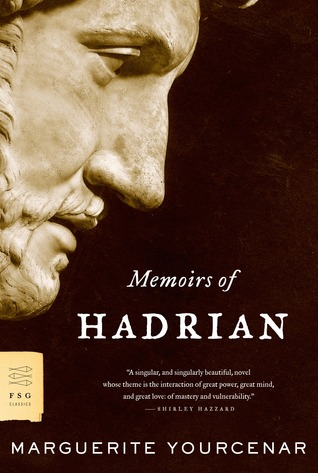 Memoirs of Hadrian by Grace Frick, Marguerite Yourcenar