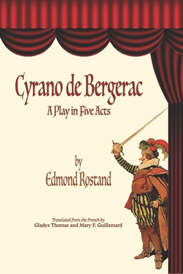 Cyrano de Bergerac: A Play in Five Acts by Edmond Rostand