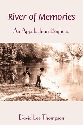 River of Memories: An Appalachian Boyhood by David L. Thompson