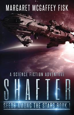 Shafter: A Science Fiction Adventure by Margaret McGaffey Fisk