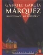 Bon voyage Mr. President and other stories by Gabriel García Márquez
