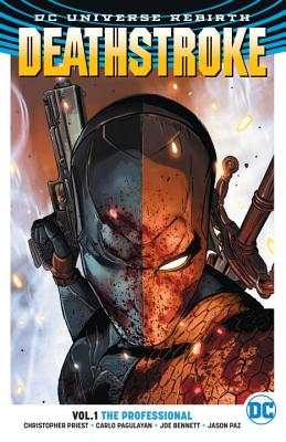 Deathstroke Vol. 1: The Professional (Rebirth) by Christopher Priest