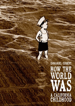 How the World Was: A California Childhood by Kathryn Pulver, Emmanuel Guibert