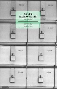 Balik Kampung 2B: Contemplations by Desmond Kon Zhicheng-Mingdé, Wei Fen Lee, Ann Ang, Zizi Azah, Cyril Wong, Tania De Rozario, Verena Tay, Gemma Pereira, Marc Nair