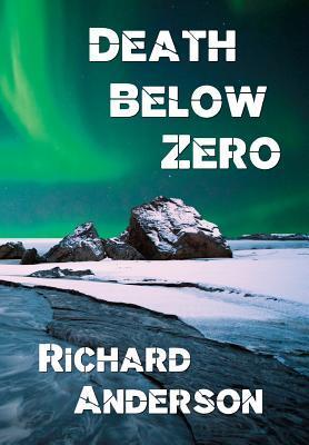 Death Below Zero by Richard Anderson