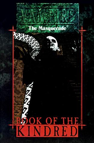 Book of the Kindred by Don Bassingthwaite, Mark Rein-Hagen, Graeme Davis, Tom Dowd