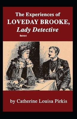 The Experiences of Love day Brooke, Lady Detective Illustrated by Catherine Louisa Pirkis
