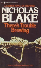 There's Trouble Brewing by Nicholas Blake
