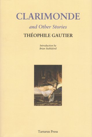 Clarimonde and Other Stories by Théophile Gautier, R.B. Russell, Brian Stableford, Lafcadio Hearn
