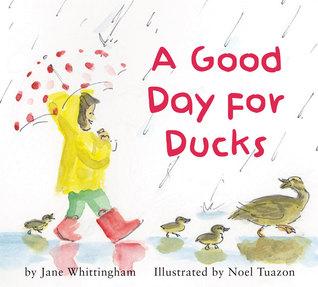 A Good Day for Ducks by Noel Tuazon, Jane Whittingham