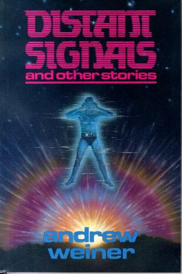 Distant Signals: And Other Stories by Andrew Weiner