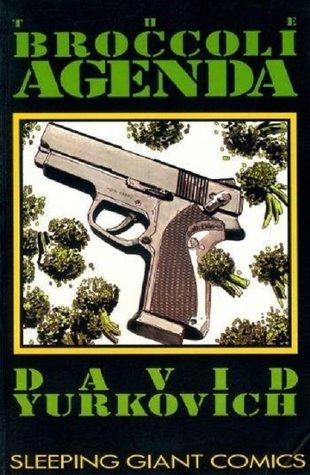 The Broccoli Agenda by David Yurkovich, Cliff Biggers