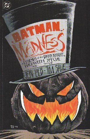 Batman: Madness : legends of the Dark Knight : a tale of Halloween in Gotham City - Special by Tim Sale, Jeph Loeb