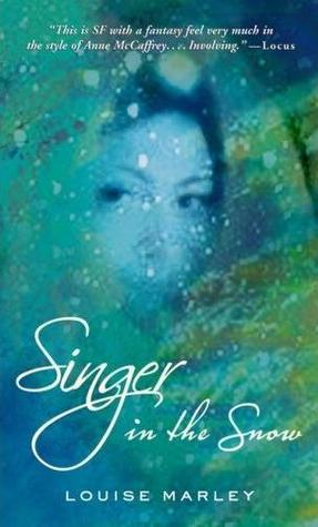 Singer in the Snow by Louise Marley