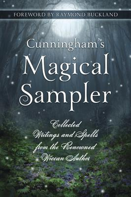 Cunningham's Magical Sampler: Collected Writings and Spells from the Renowned Wiccan Author by Scott Cunningham, Detraci Regula, David Harrington