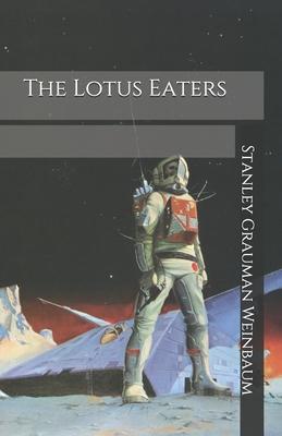 The Lotus Eaters by Stanley Grauman Weinbaum