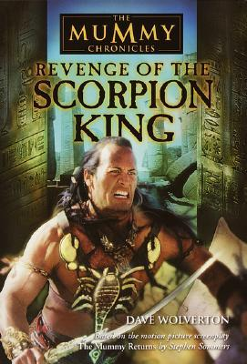Revenge of the Scorpion King by Dave Wolverton, Stephen Sommers