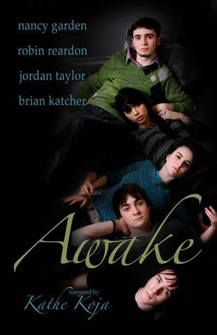 Awake by Jordan Taylor, Kathe Koja, Robin Reardon, Tracey Pennington, Brian Katcher