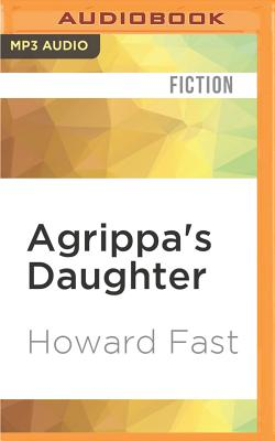 Agrippa's Daughter by Howard Fast