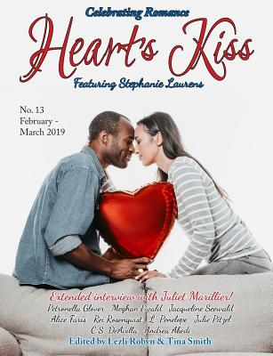 Heart's Kiss: Issue 13, February-March 2019: Featuring Stephanie Laurens by Stephanie Laurens, Juliet Marillier, L. Penelope