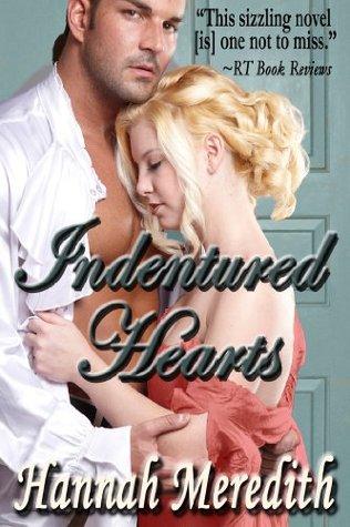 Indentured Hearts (Georgian Atlantic) by Hannah Meredith