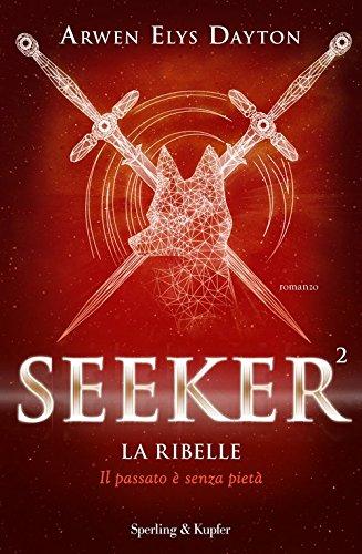 Seeker. La Ribelle by Arwen Elys Dayton