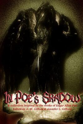 In Poe's Shadow by Dorian Dawes, Scott Overton, Jennifer L. Gifford