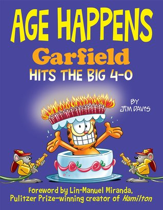 Age Happens: Garfield Hits the Big 4-0 by Jim Davis, Lin-Manuel Miranda