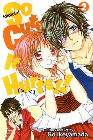 So Cute It Hurts!!, Vol. 2 by Gō Ikeyamada, Tomo Kimura, Joanna Estep