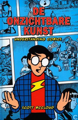 De onzichtbare kunst: understanding comics by Scott McCloud