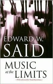 Music at the Limits by Edward W. Said, Daniel Barenboim