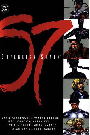 Sovereign Seven by Mark Farmer, Will Blyberg, Alan Davis, Dwayne Turner, Chris Ivy, Brian Garvey, Jeff Johnson, Chris Claremont