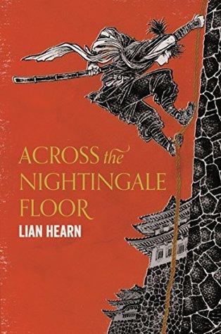 Across the Nightingale Floor: Tales of the Otori Book 1 by Lian Hearn
