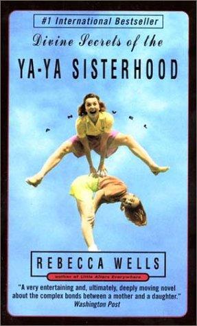 Divine Secrets of the YA-YA Sisterhood Intl by Rebecca Wells