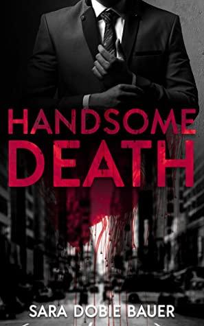 Handsome Death by Sara Dobie Bauer