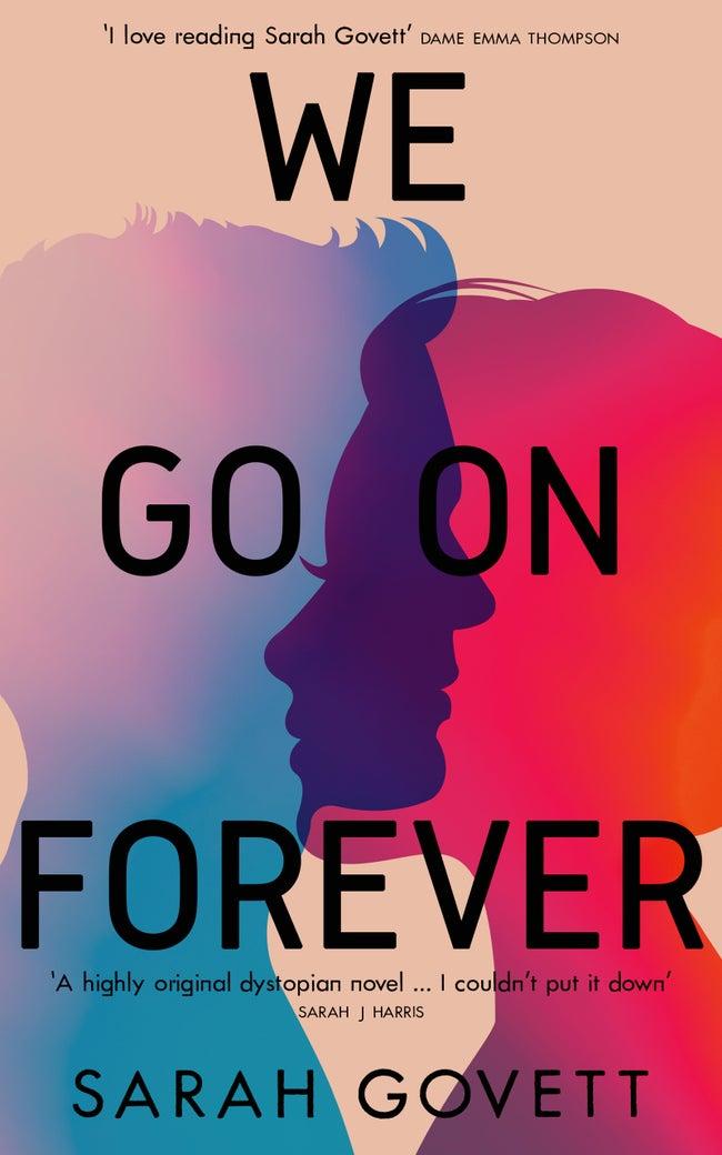 We Go On Forever by Sarah Govett