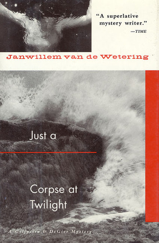 Just a Corpse at Twilight by Janwillem van de Wetering