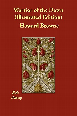 Warrior of the Dawn (Illustrated Edition) by Howard Browne