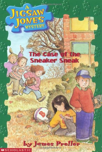 The Case of the Sneaker Sneak by James Preller