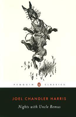 Nights With Uncle Remus by Joel Chandler Harris, R. Bruce Bickley, John T. Bickley