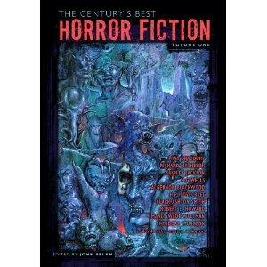 The Century's Best Horror Fiction Volume One by John Pelan
