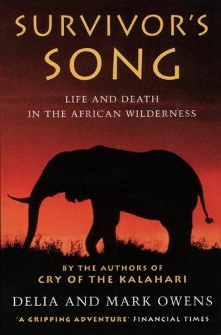 Survivor's Song by Delia Owens, Mark Owens