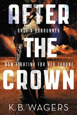 After the Crown by K. B. Wagers